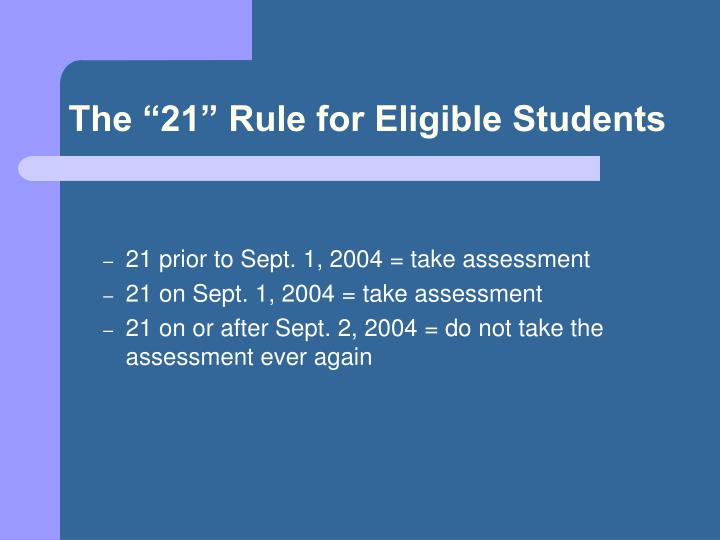 "The ""21"" Rule for Eligible Students"