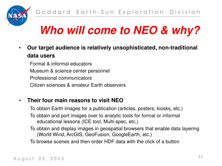 Who will come to NEO & why?