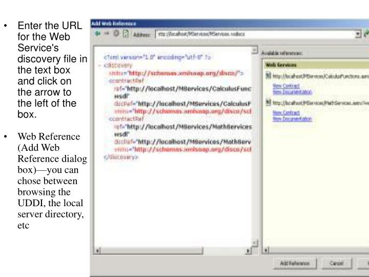 Enter the URL for the Web Service's discovery file in the text box and click on the arrow to the left of the box.