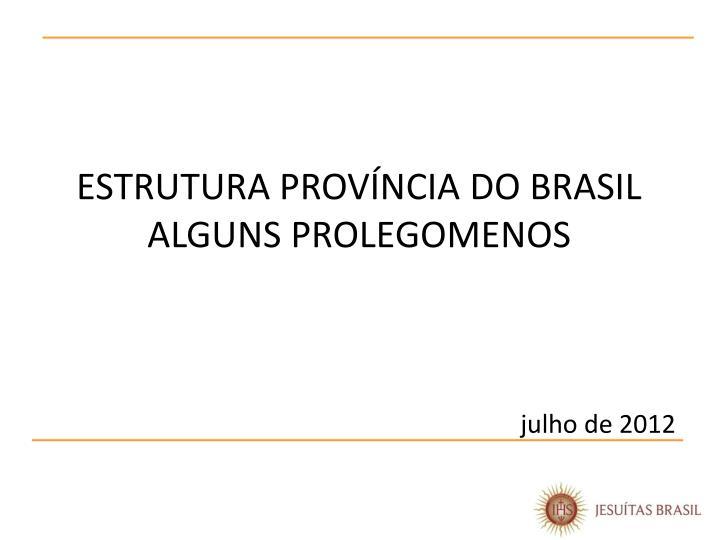 ESTRUTURA PROVÍNCIA DO BRASIL