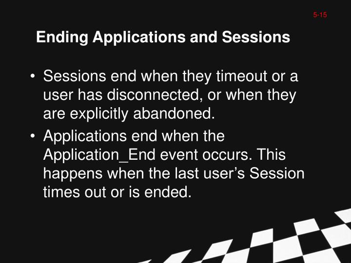 Ending Applications and Sessions