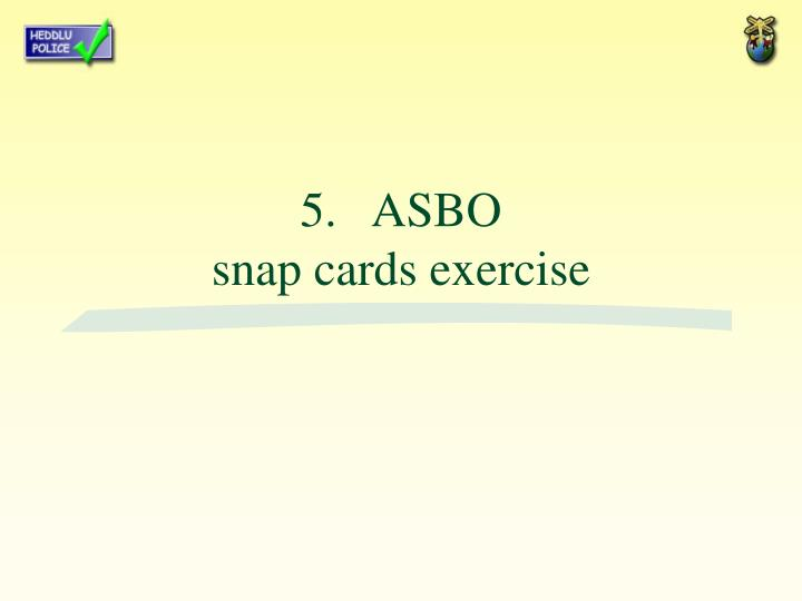 5 asbo snap cards exercise