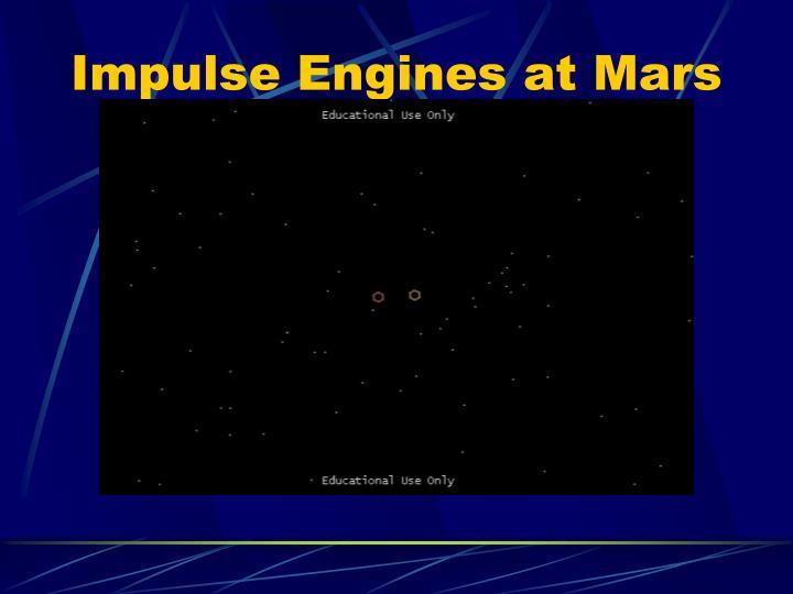 Impulse Engines at Mars