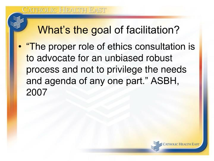 What's the goal of facilitation?