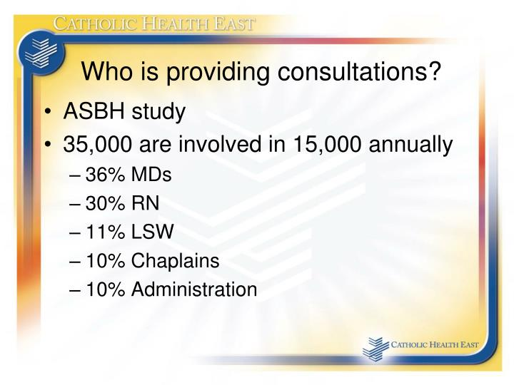 Who is providing consultations?