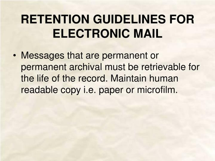 RETENTION GUIDELINES FOR ELECTRONIC MAIL