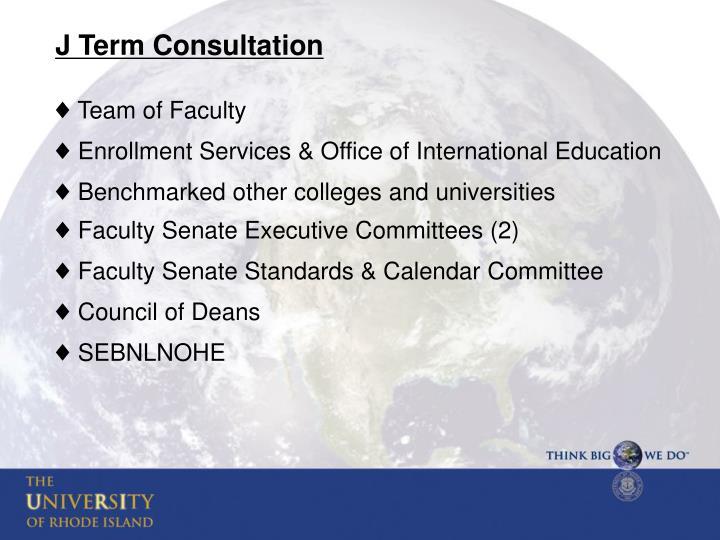 J Term Consultation