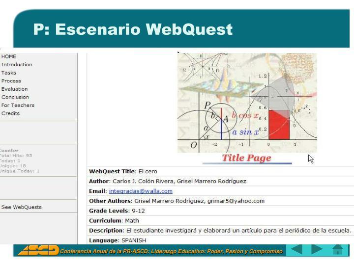 P: Escenario WebQuest