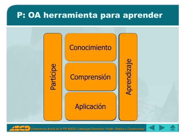 P: OA herramienta para aprender