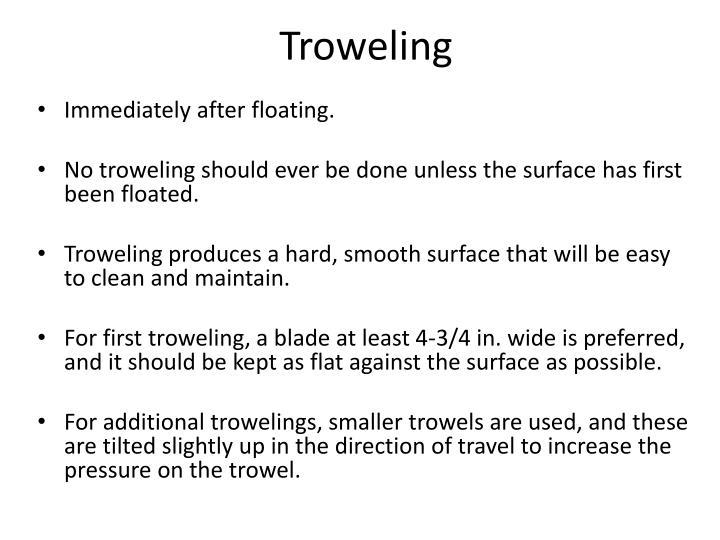 Troweling