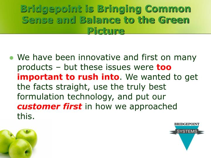 Bridgepoint is Bringing Common Sense and Balance to the Green Picture
