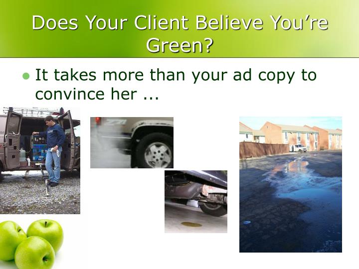 Does Your Client Believe You're Green?