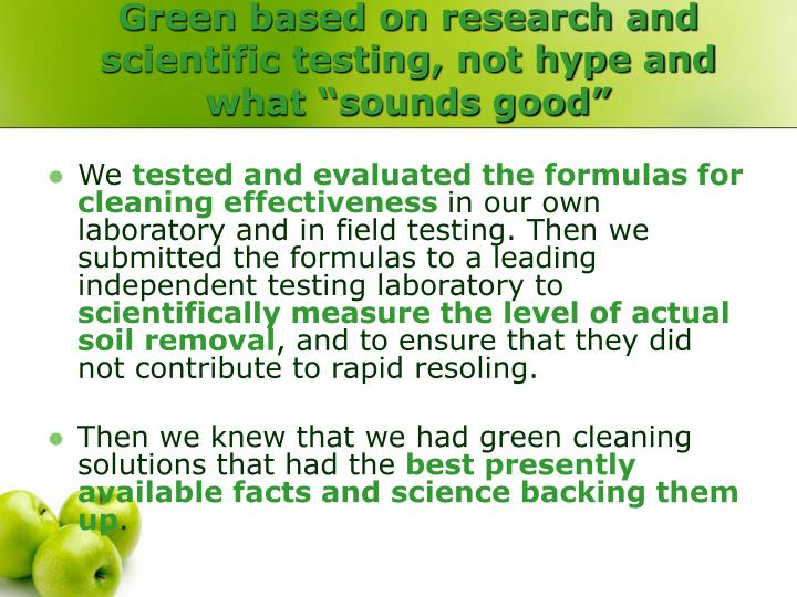 "Green based on research and scientific testing, not hype and what ""sounds good"""