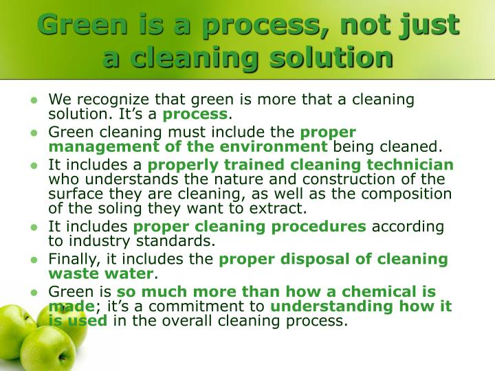Green is a process, not just a cleaning solution