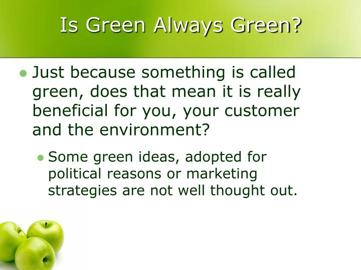 Is Green Always Green?