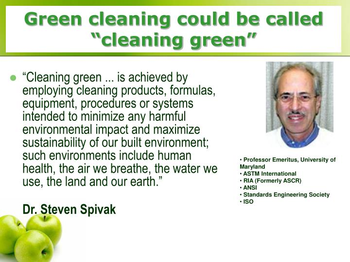 "Green cleaning could be called ""cleaning green"""
