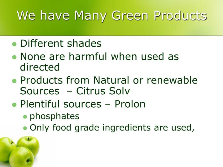 We have Many Green Products