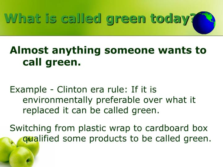 What is called green today?