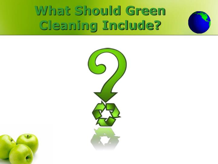 What Should Green Cleaning Include?