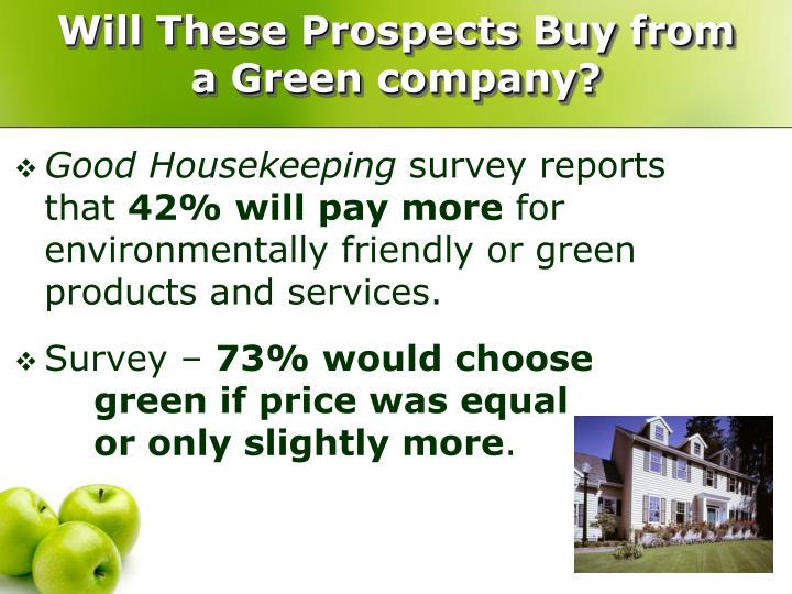 Will These Prospects Buy from a Green company?