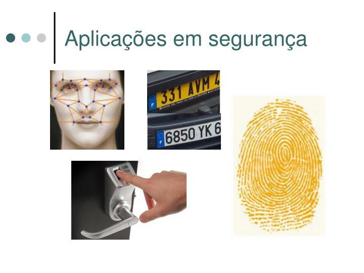 Aplicações em segurança