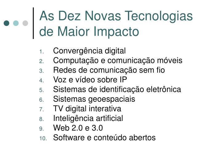 As Dez Novas Tecnologias de Maior Impacto