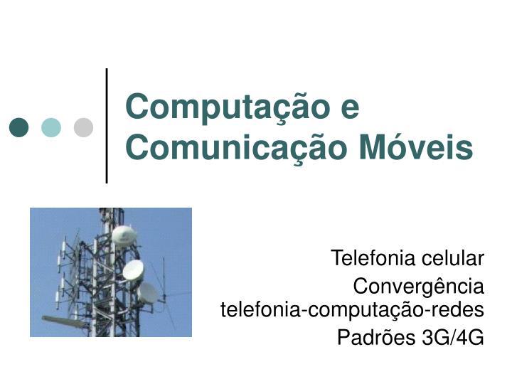 Computação e Comunicação Móveis