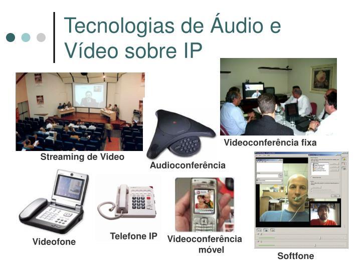 Tecnologias de Áudio e Vídeo sobre IP