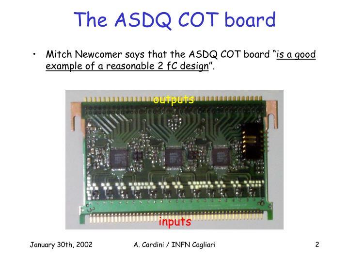 The ASDQ COT board