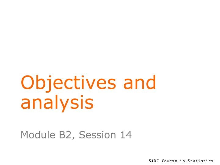 Objectives and analysis