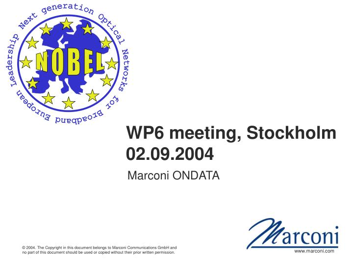 Wp6 meeting stockholm 02 09 2004