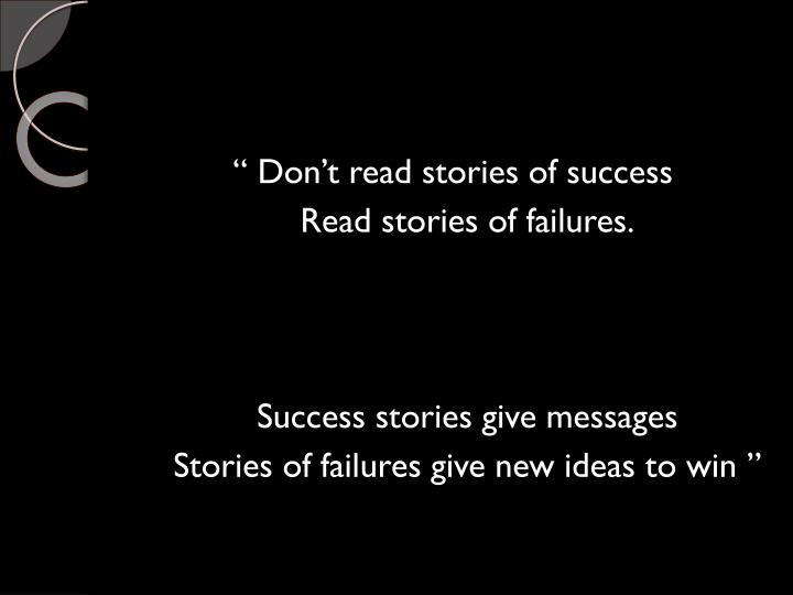 """ Don't read stories of success"