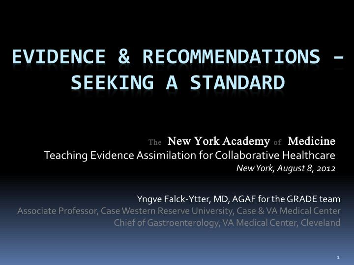 Evidence recommendations seeking a standard