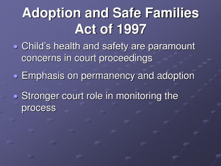 Adoption and Safe Families Act of 1997