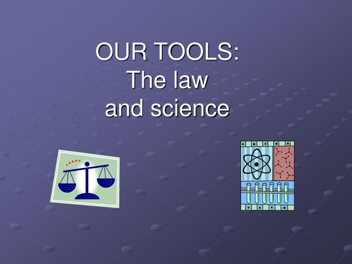 OUR TOOLS: