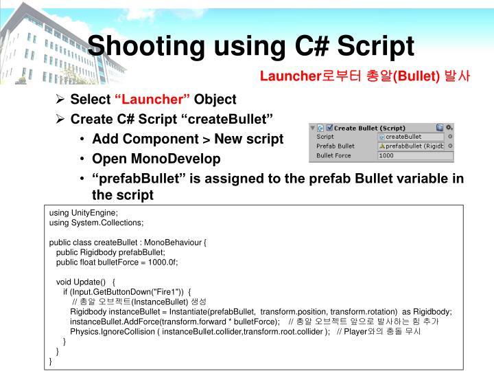 Shooting using C# Script