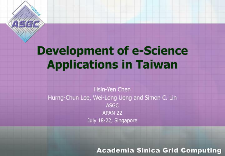 Development of e science applications in taiwan