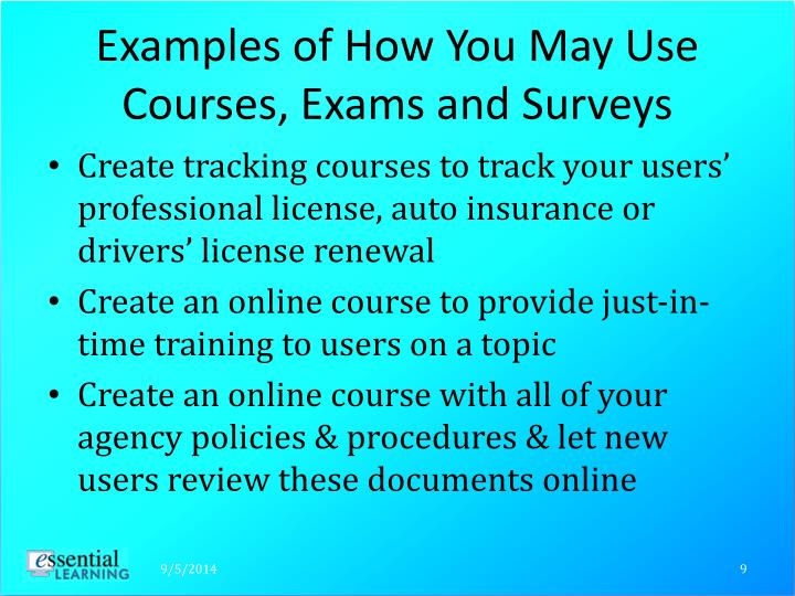 Examples of How You May Use Courses, Exams and Surveys