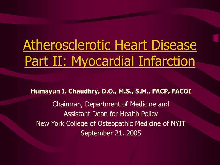 Atherosclerotic heart disease part ii myocardial infarction