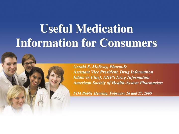 Useful Medication Information for Consumers
