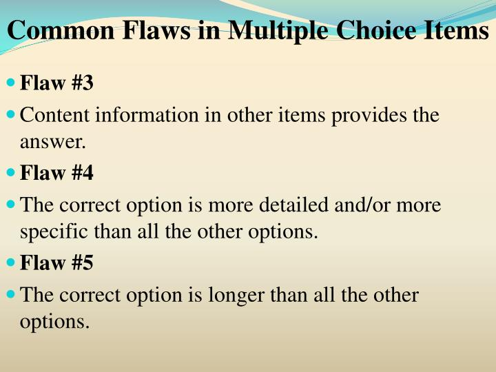 Common Flaws in Multiple Choice Items