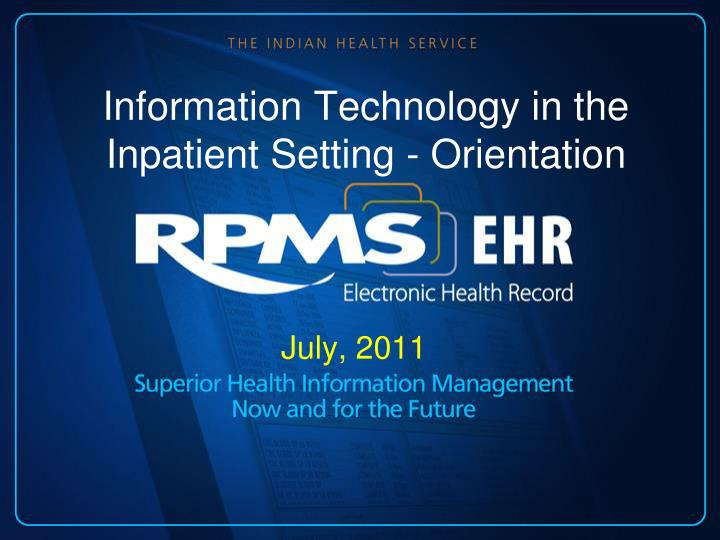 Information Technology in the Inpatient Setting - Orientation