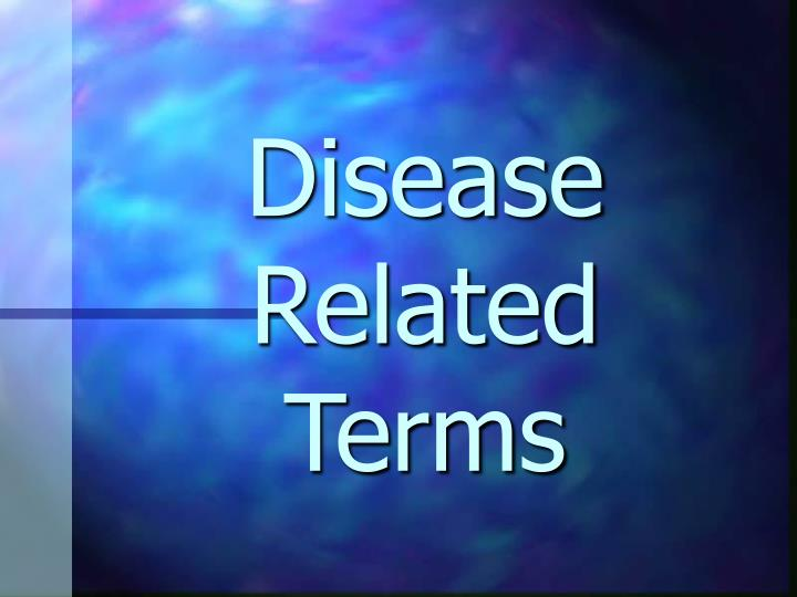 Disease Related Terms