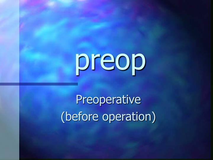preop