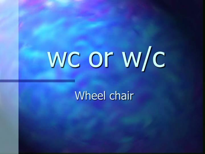 wc or w/c