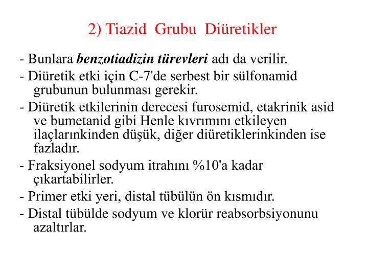 2) Tiazid  Grubu  Diüretikler
