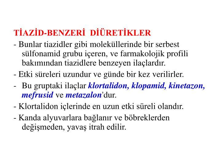 TİAZİD-BENZERİ  DİÜRETİKLER