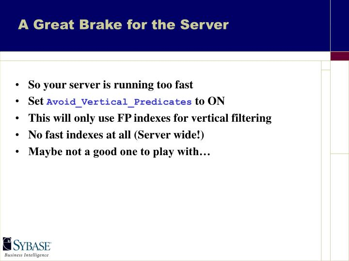 A Great Brake for the Server