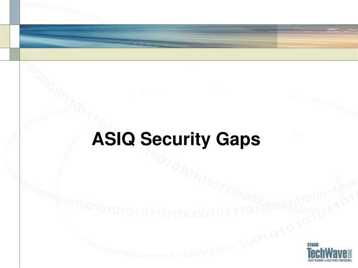 ASIQ Security Gaps