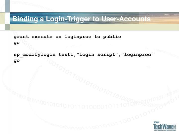 Binding a Login-Trigger to User-Accounts